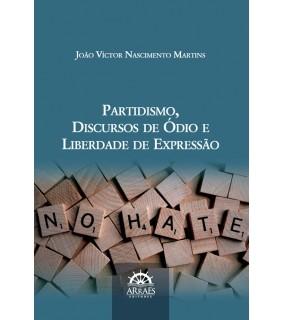 PARTIDISMO, DISCURSOS DE ÓDIO E LIBERDADE DE EXPRESSÃO