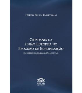 CIDADANIA DA UNIÃO EUROPEIA NO PROCESSO DE EUROPEIZAÇÃO