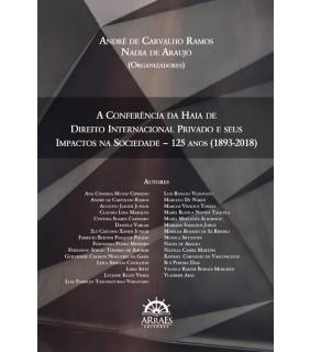 A Conferência da Haia de Direito Internacional Privado e seus impactos na sociedade - 125 anos (1893-2018)