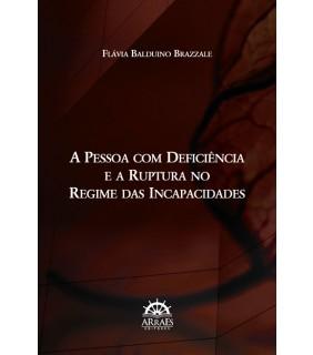 PESSOA COM DEFICIÊNCIA E A RUPTURA NO REGIME DAS INCAPACIDADES