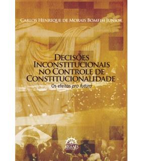 Decisões Inconstitucionais no Controle De Constitucionalidade