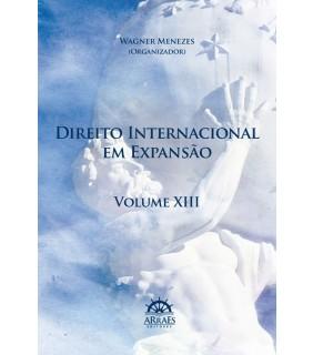 DIREITO INTERNACIONAL EM EXPANSÃO - VOL. 13