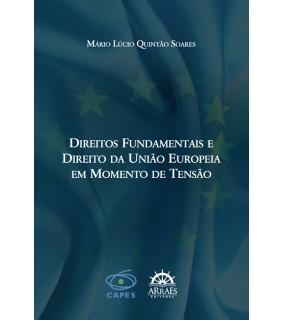 Direitos Fundamentais e Direito da União Europeia em Momento de Tensão