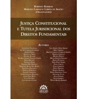 Justiça Constitucional e Tutela Jurisdicional dos Direitos Fundamentais