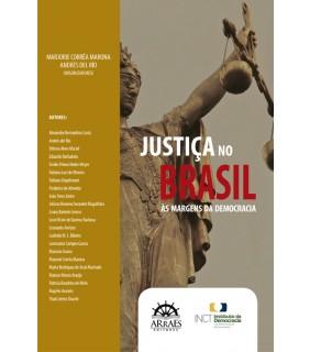 JUSTIÇA NO BRASIL ÀS MARGENS DA DEMOCRACIA