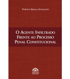 O Agente Infiltrado Frente ao Processo Penal Constitucional
