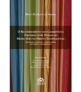 O Reconhecimento dos casamentos e parcerias entre pessoas do mesmo sexo no Direito Transnacional