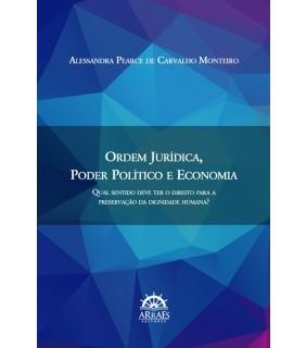 Ordem jurídica, poder político e economia