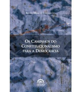 OS CAMINHOS DO CONSTITUCIONALISMO PARA A DEMOCRACIA