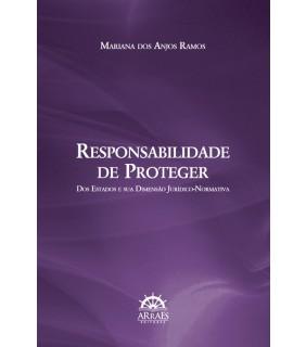 Responsabilidade de proteger dos Estados e sua dimensão jurídico-normativa