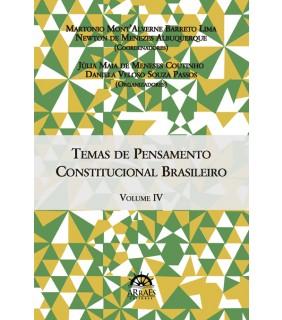 Temas de Pensamento Constitucional Brasileiro - Vol. 04