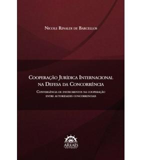 COOPERAÇÃO JURÍDICA INTERNACIONAL NA DEFESA DA CONCORRÊNCIA
