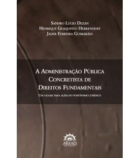 A ADMINISTRAÇÃO PÚBLICA CONCRETISTA DE DIREITOS FUNDAMENTAIS