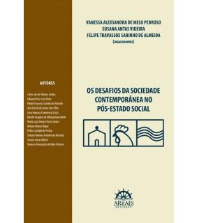 OS DESAFIOS DA SOCIEDADE CONTEMPORÂNEA NO PÓS-ESTADO SOCIAL