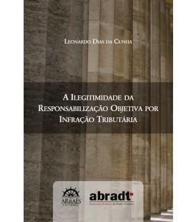 A ILEGITIMIDADE DA RESPONSABILIZAÇÃO OBJETIVA POR INFRAÇÃO TRIBUTÁRIA
