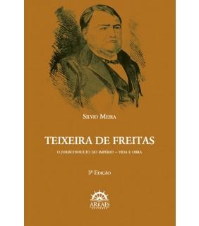 TEIXEIRA DE FREITAS: O JURISCONSULTO DO IMPÉRIO