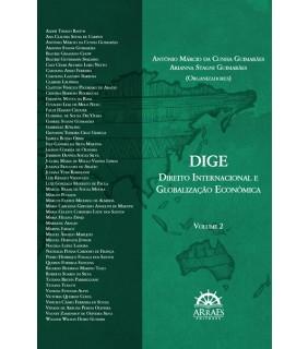 DIREITO INTERNACIONAL E GLOBALIZAÇÃO ECONÔMICA DIGE - VOLUME 2 ***PRÉ-VENDA***