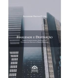 ***PRÉ VENDA*** FINALIDADE E DESTINAÇÃO: limites constitucionais à instituição de contribuições especiais no direito brasileiro