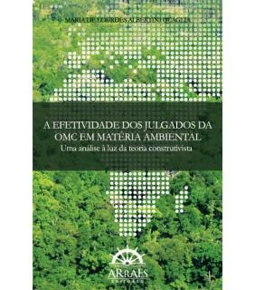 A Efetividade dos Julgados da OMC em Matéria Ambiental