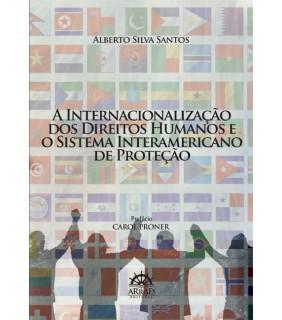 A Internacionalização dos Direitos Humanos e o Sistema Interamericano de Proteção