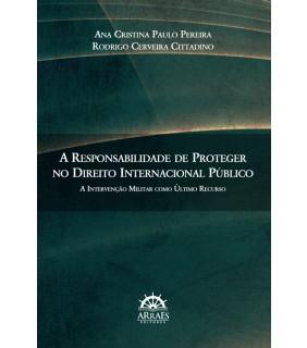 A RESPONSABILIDADE DE PROTEGER NO DIREITO INTERNACIONAL PÚBLICO