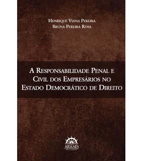 A Responsabilidade Penal e Civil dos Empresários no Estado Democrático de Direito