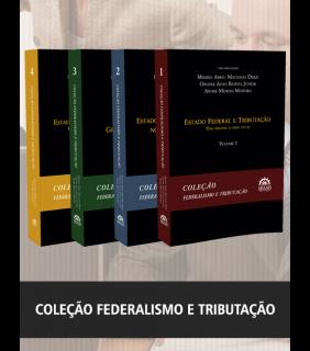 COLEÇÃO FEDERALISMO E TRIBUTAÇÃO - 2ª EDIÇÃO