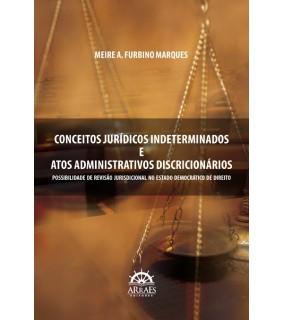 CONCEITOS JURÍDICOS INDETERMINADOS E ATOS ADMINISTRATIVOS DISCRICIONÁRIOS