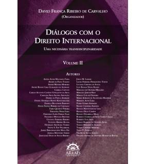 DIÁLOGOS COM O DIREITO INTERNACIONAL - VOLUME 2