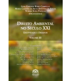 Direito ambiental no século XXI -  Vol. III