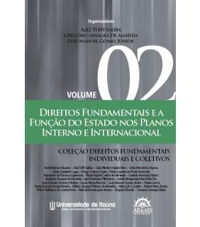 Direitos Fundamentais e a Função do Estado nos Planos Interno e Internacional Vol.2