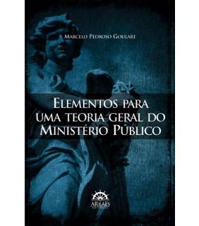 ELEMENTOS PARA UMA TEORIA GERAL DO MINISTÉRIO PÚBLICO