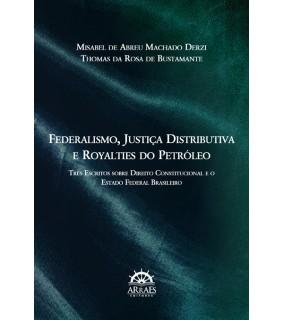 Federalismo, justiça distributiva e royalties de petróleo