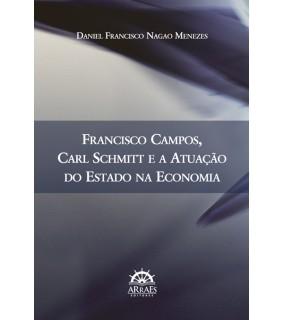 Francisco Campos, Carl Schmitt e a atuação do Estado na economia