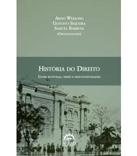 HISTÓRIA DO DIREITO: ENTRE RUPTURAS, CRISES E DESCONTINUIDADES