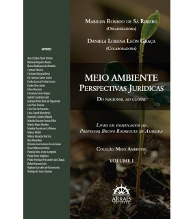 Meio Ambiente: Perspectivas jurídicas - Do nacional ao Global - Volume 1