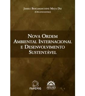 Nova Ordem Ambiental Internacional e Desenvolvimento Sustentável
