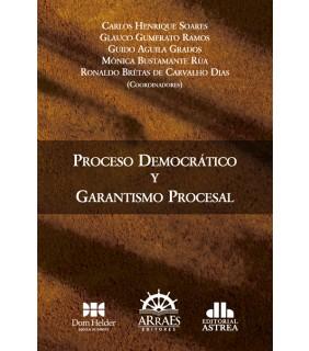 Proceso Democrático y Garantismo Procesal