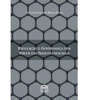 Regulação e governança dos riscos das nanotecnologias