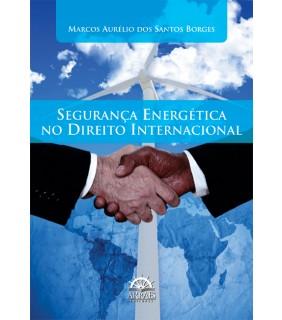 Segurança Energética no Direito Internacional