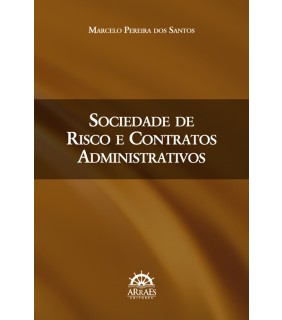 Sociedade de riscos e contratos administrativos