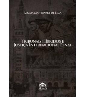 Tribunais Híbridos e Justiça Internacional Penal