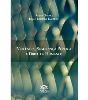 Violência, segurança pública e direitos humanos